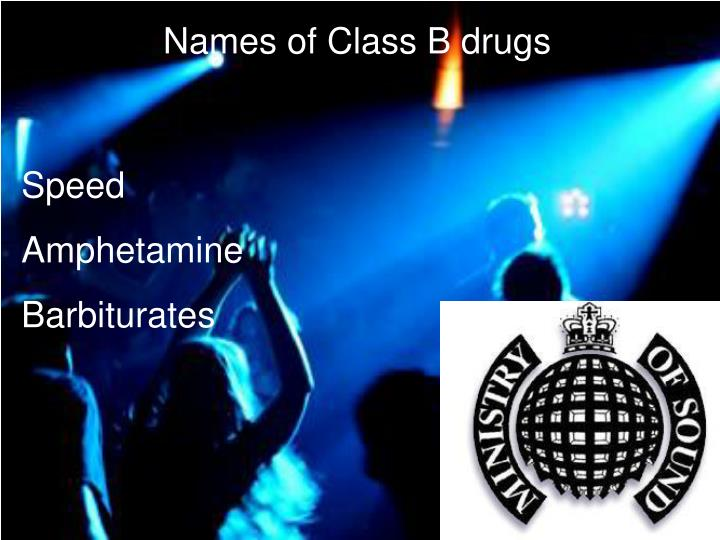 Names of Class B drugs