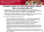 canadian centre for policy alternatives report not a tax grab after all