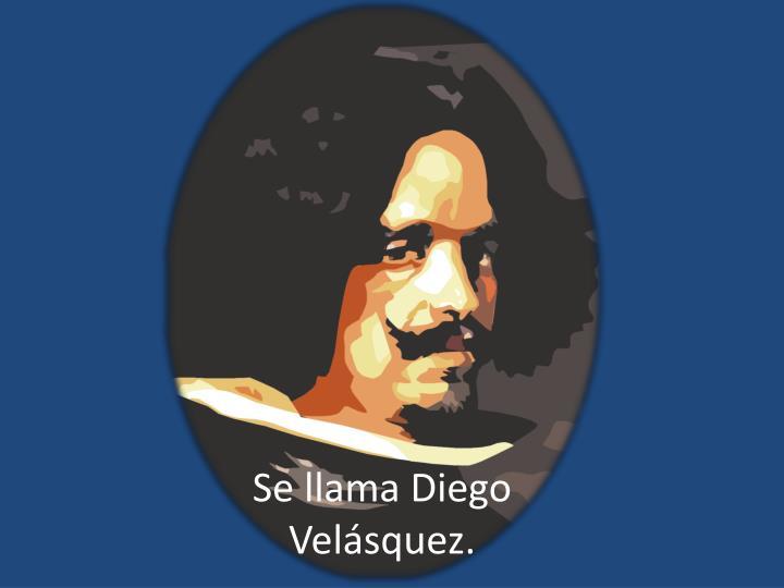 Se llama Diego