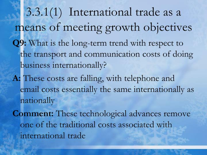 3.3.1(1)  International trade as a means of meeting growth objectives