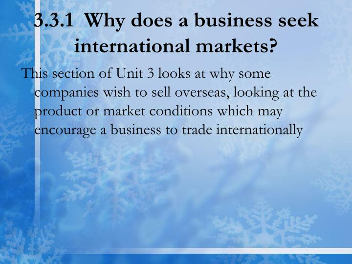 3 3 1 why does a business seek international markets