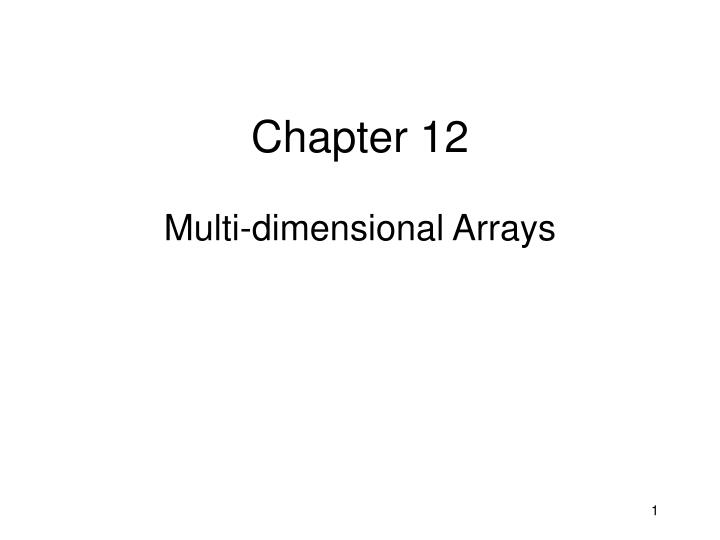 chapter 12 multi dimensional arrays n.
