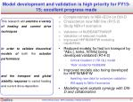 model development and validation is high priority for fy13 15 excellent progress made1