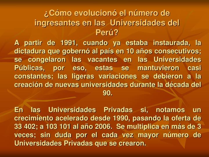 ¿Cómo evolucionó el número de ingresantes en las  Universidades del Perú?
