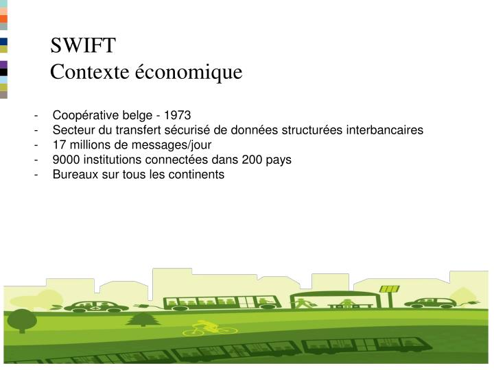 Swift contexte conomique