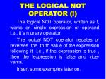 the logical not operator