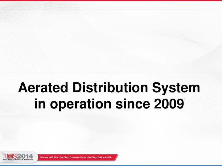 Aerated Distribution System