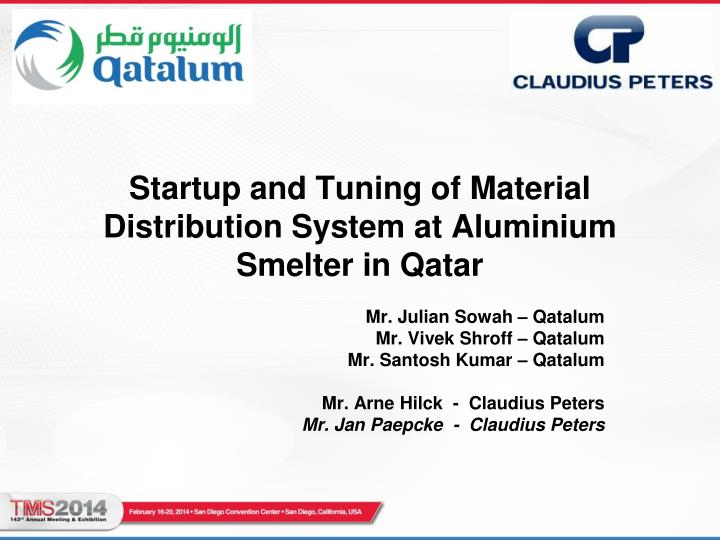 Startup and tuning of material distribution system at aluminium smelter in qatar