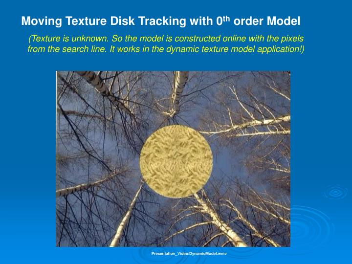 Moving Texture Disk Tracking with 0