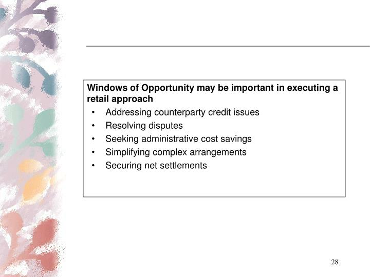 Windows of Opportunity may be important in executing a retail approach