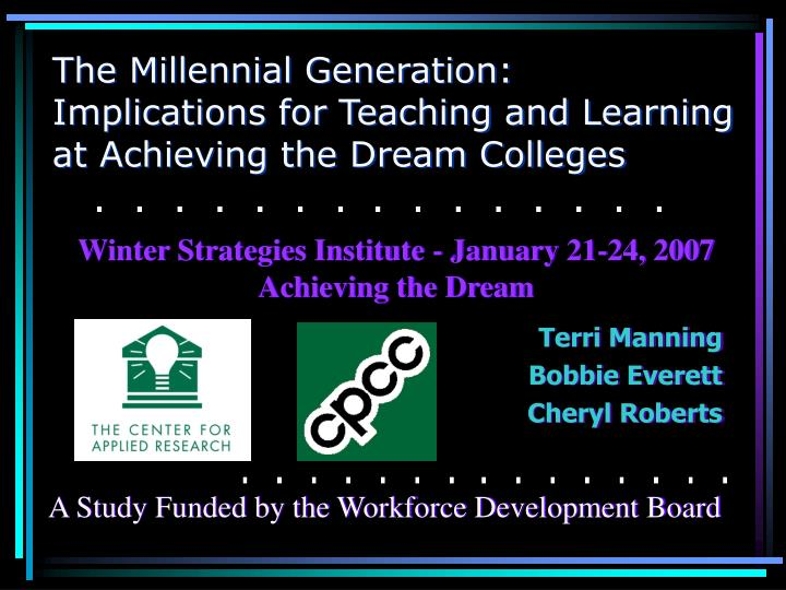 the millennial generation implications for teaching and learning at achieving the dream colleges n.
