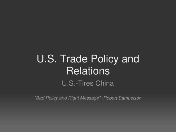 u s trade policy policies Trademark policy this group is tasked with ensuing us implementation and adherence with international treaty obligations relating to trademarks, geographical indications, well-known marks and domain names.