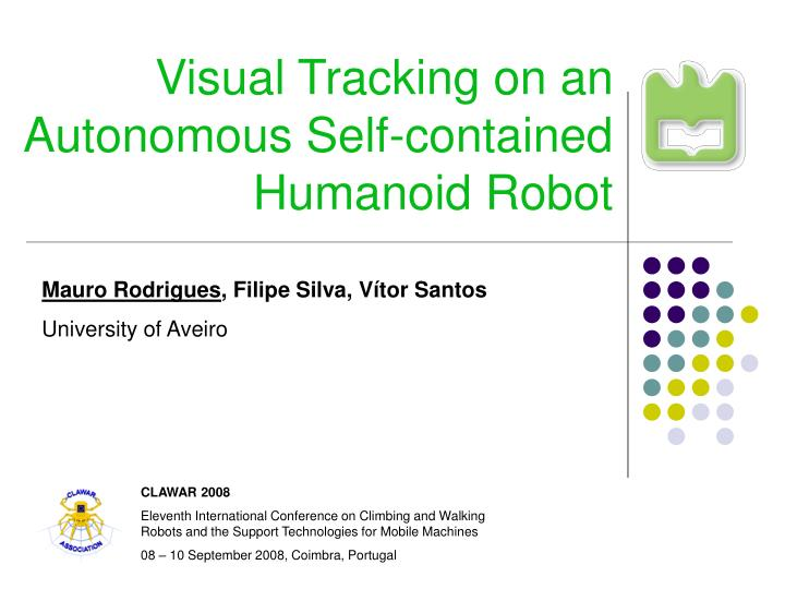 visual tracking on an autonomous self contained humanoid robot n.