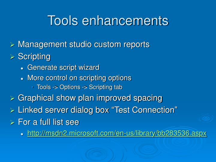 Tools enhancements