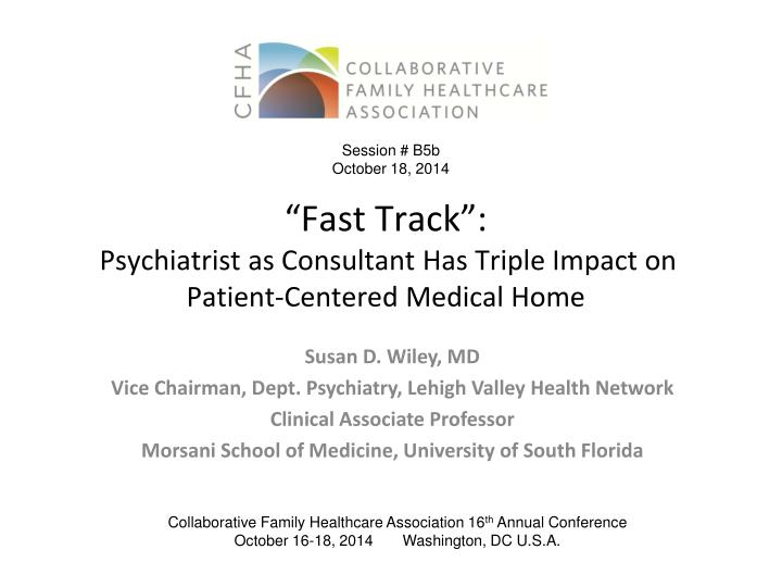 fast track psychiatrist as consultant has triple impact on patient centered medical home n.