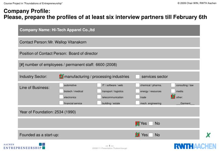 Company profile please prepare the profiles of at least six interview partners till february 6th