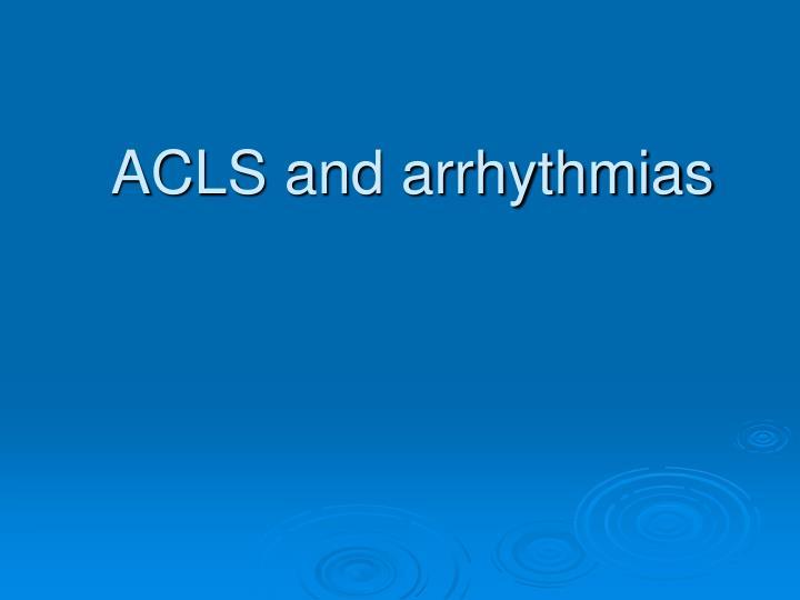 ACLS and arrhythmias