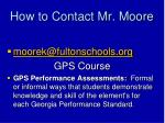 how to contact mr moore