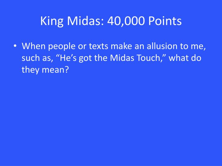 King Midas: 40,000 Points