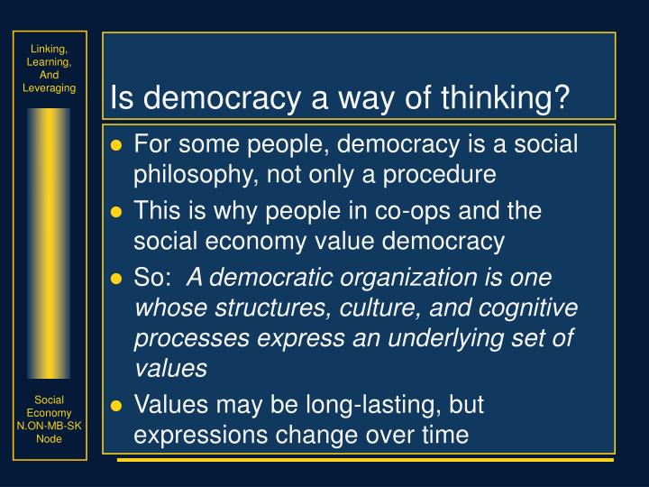 Is democracy a way of thinking?