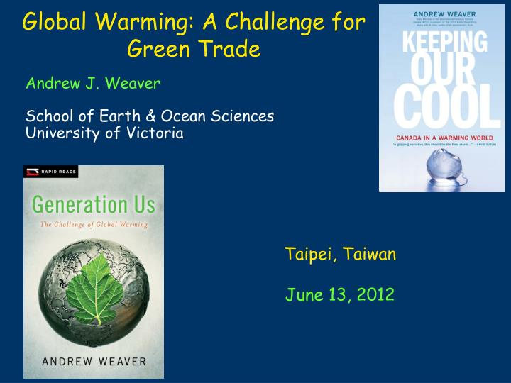 global warming a challenge for green trade n.