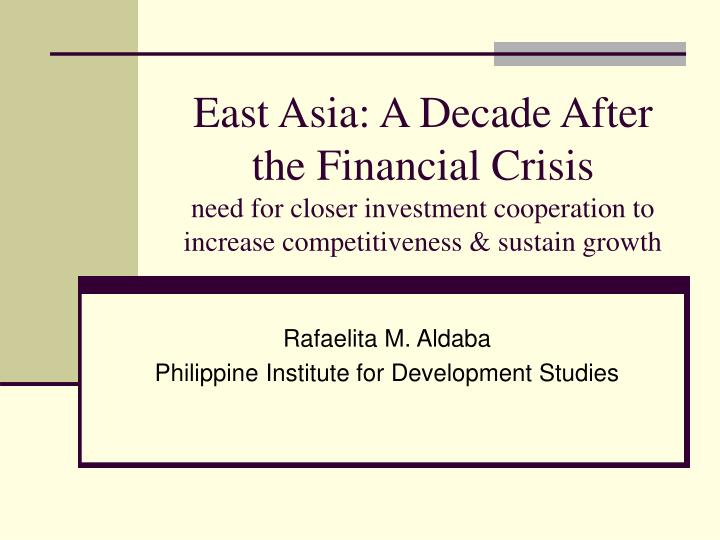 East Asia: A Decade After the Financial Crisis