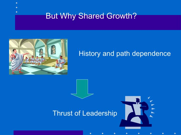 But Why Shared Growth?
