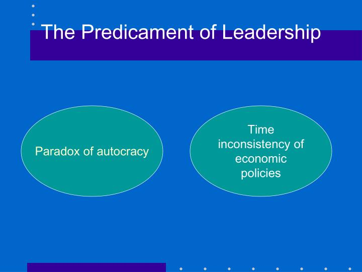 The Predicament of Leadership