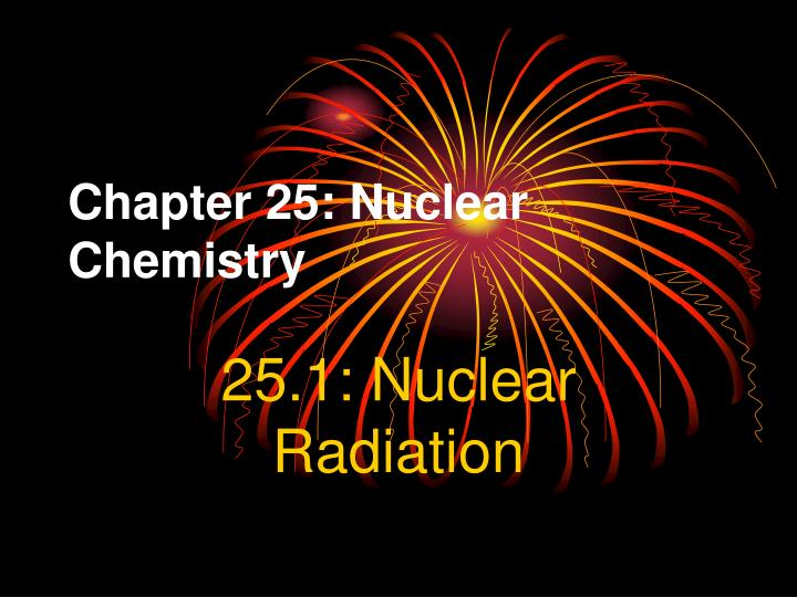 chapter 25 nuclear chemistry n.