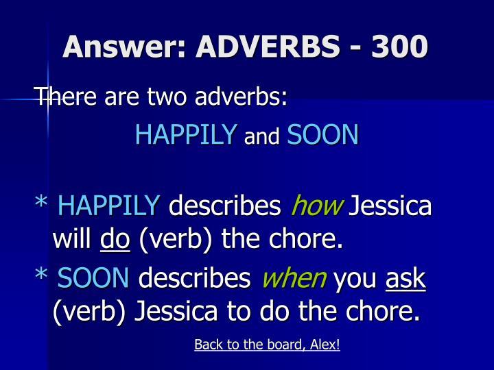 Answer: ADVERBS - 300