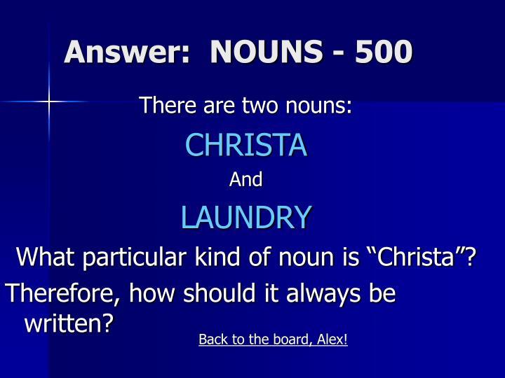 Answer:  NOUNS - 500