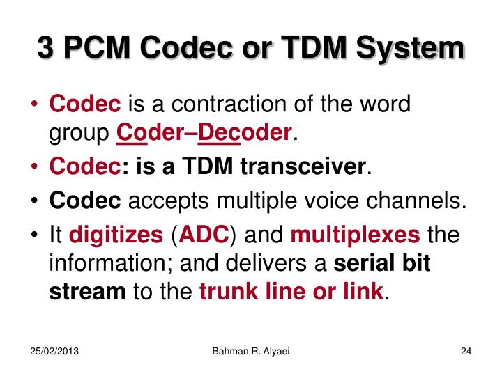 3 PCM Codec or TDM System