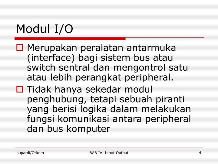 Ppt Bab 32 Unit Masukan Dan Keluaran Oleh I Wayan Supardi S