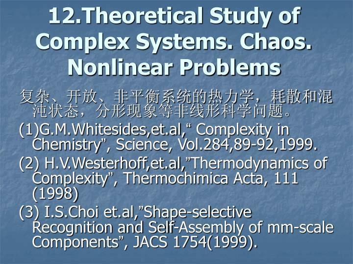 12.Theoretical Study of Complex Systems. Chaos.  Nonlinear Problems