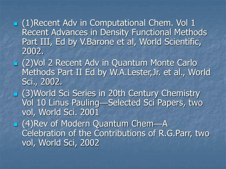 (1)Recent Adv in Computational Chem. Vol 1 Recent Advances in Density Functional Methods Part III, Ed by V.Barone et al, World Scientific, 2002.