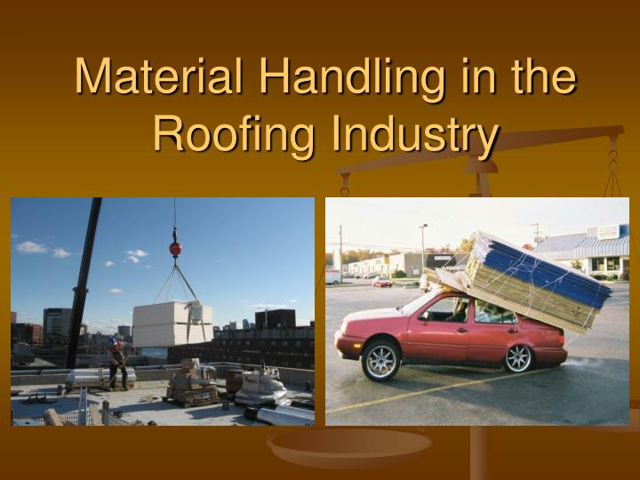material handling in the roofing industry n.