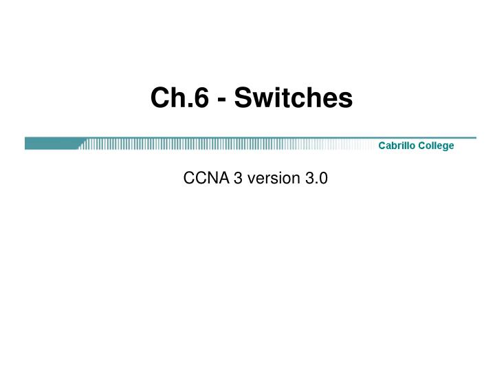ch 6 switches n.