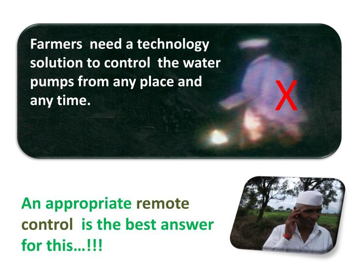 Farmers  need a technology