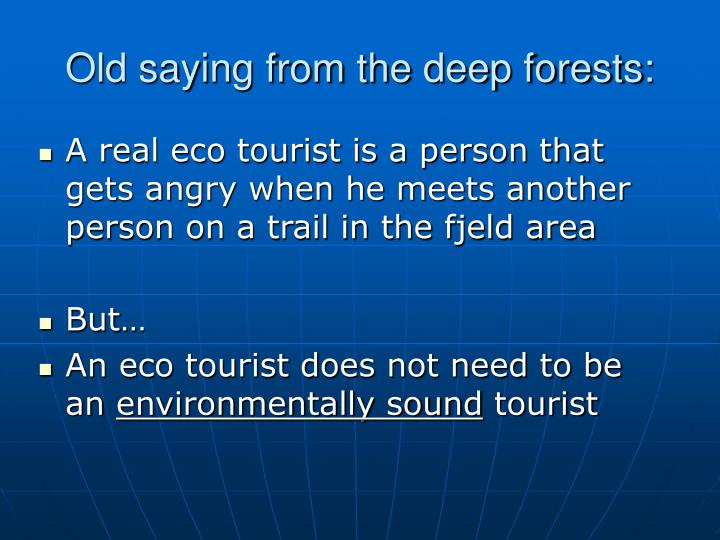 Old saying from the deep forests: