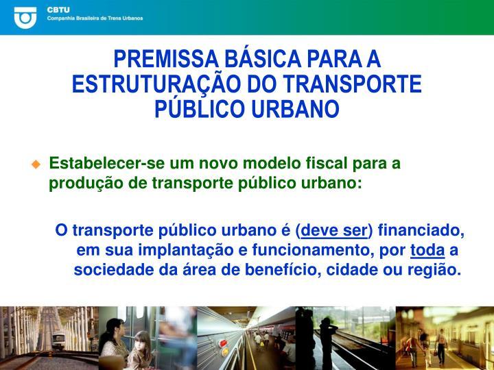 Estabelecer-se um novo modelo fiscal para a produção de transporte público urbano: