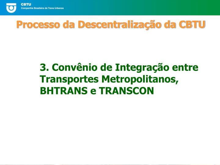 3. Convênio de Integração entre Transportes Metropolitanos, BHTRANS e TRANSCON