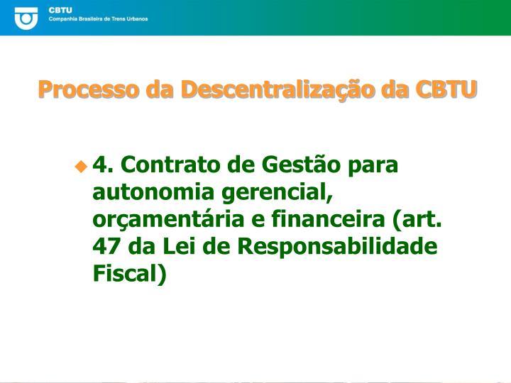 4. Contrato de Gestão para autonomia gerencial, orçamentária e financeira (art. 47 da Lei de Responsabilidade Fiscal)