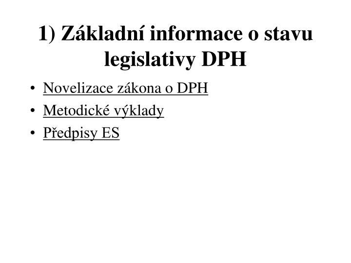 1) Základní informace o stavu legislativy DPH