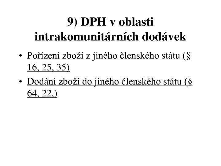9) DPH v oblasti intrakomunitárních dodávek