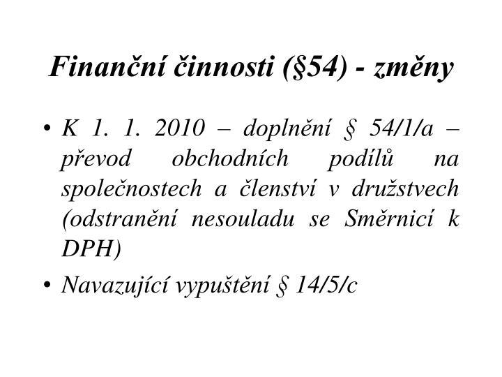 Finanční činnosti (§54) - změny