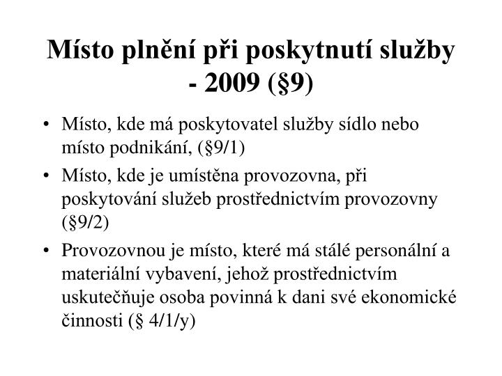 Místo plnění při poskytnutí služby - 2009 (§9)