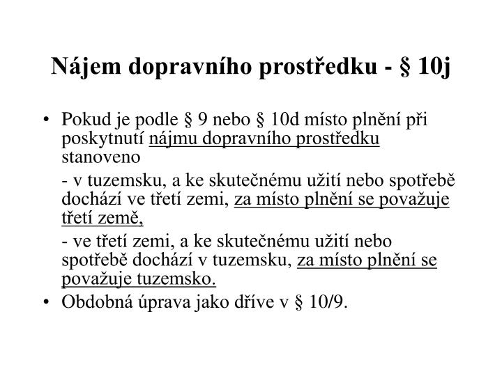 Nájem dopravního prostředku - § 10j