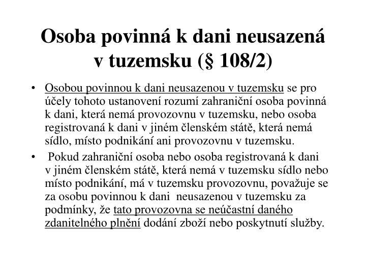 Osoba povinná kdani neusazená vtuzemsku (§ 108/2)