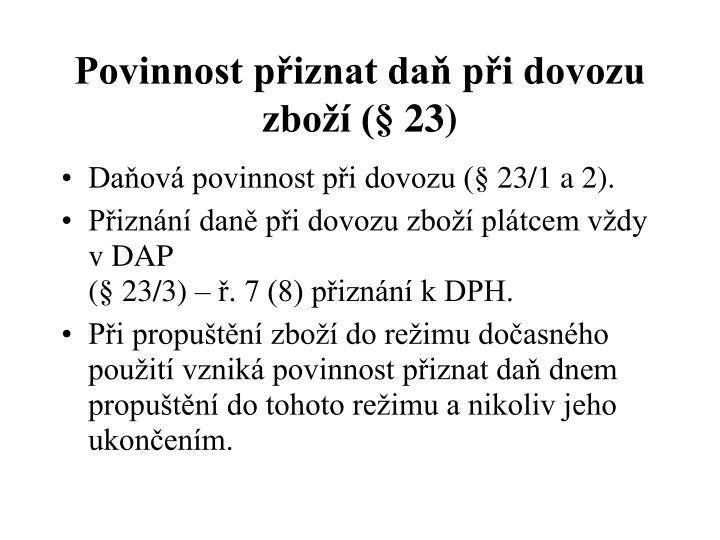 Povinnost přiznat daň při dovozu zboží (§ 23)