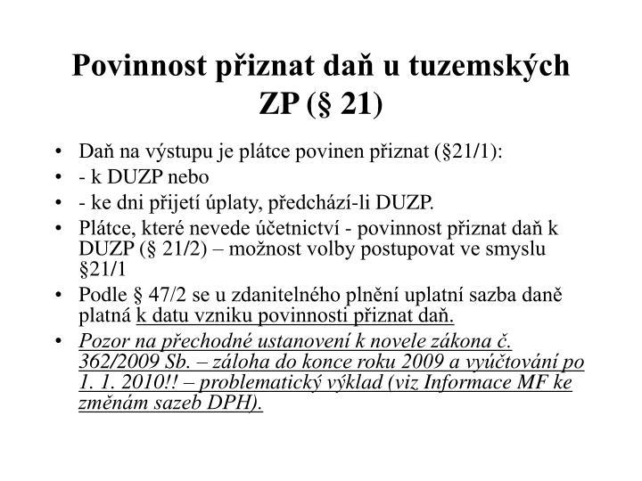Povinnost přiznat daň u tuzemských ZP (§ 21)